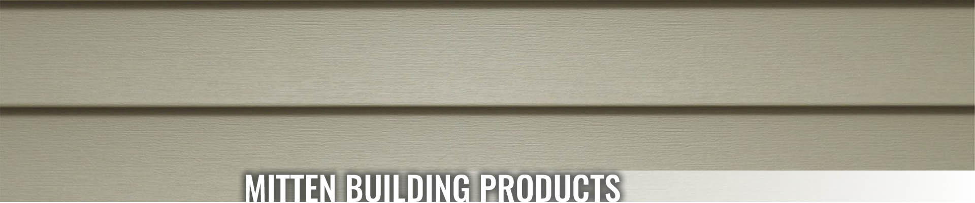 Mitten Vinyl Siding at Turkstra Lumber-Designer Showcase (Windows, doors, trim, hardware, columns, decks). Visit one of 11 convenient locations across Southwestern Ontario.